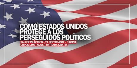 TALLER ¿Cómo Estados Unidos protege a los Perseguidos POLÍTICOS? / BOGOTÁ GRATIS tickets
