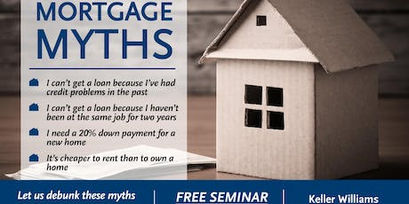 Free Home Buying Seminar: Mortgage Myths tickets