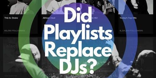 The Platform Music + Culture Series | Playlists vs DJs