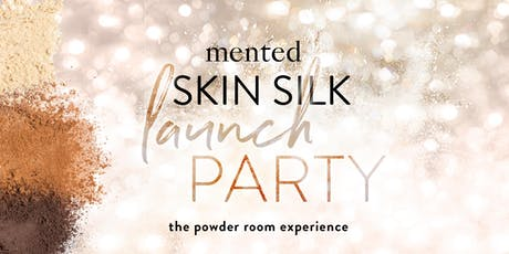 Mented Skin Silk Launch Party tickets
