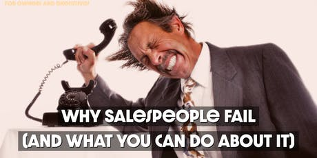 Why Salespeople Fail (and what you can do about it) tickets