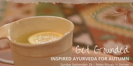 Get Grounded | Inspired Ayurveda for Autumn tickets
