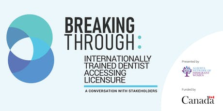 Breaking Through - Internationally Trained Dentist Accessing Licensure tickets