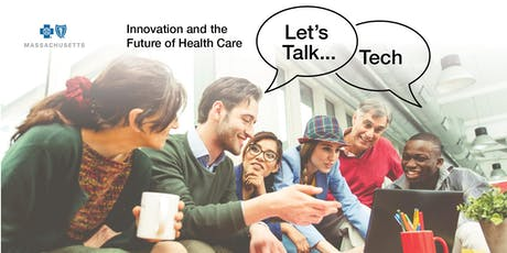 Let's Talk Tech: Innovation and the Future of Health Care tickets