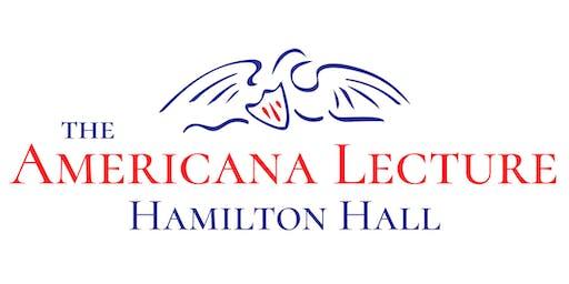 2019 Americana Lecture at Hamilton Hall