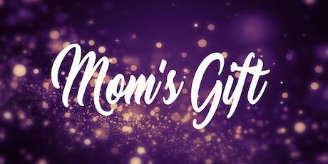 Mom's Gift - by Phil Olson Tuesday October 15, 2019 tickets