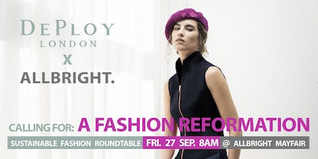 "Allbright Sustainable Week: ""Calling For A Fashion Reformation"" Round Table tickets"