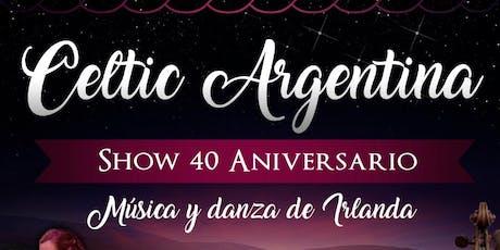 Celtic Argentina - 40 Aniversario - Música y Danza de Irlanda entradas