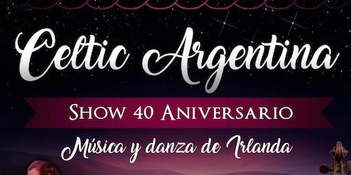 Celtic Argentina - 40 Aniversario - Música y Danza de Irlanda