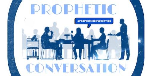 PROPHETIC CONVERSATION