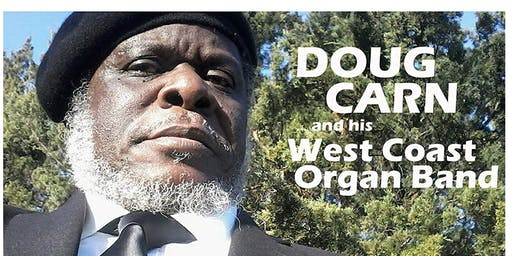 Unity Jazz  presents Living Legend Doug Carn and His West Coast Organ Band