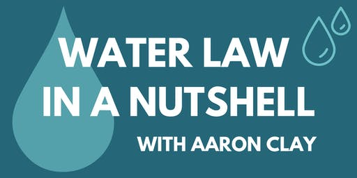 Water Law in a Nutshell with Aaron Clay