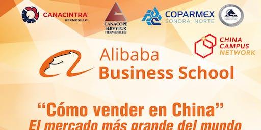 """Alibaba """"Como vender en China"""" para Empresarios Hermosillo"""
