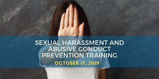 SEXUAL HARASSMENT AND ABUSIVE CONDUCT PREVENTION TRAINING