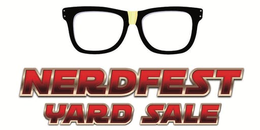 Nerdfest Yard Sale (2 day event)