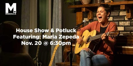 House Show & Potluck : Featuring Maria Zepeda tickets