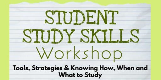 STUDENT STUDY SKILLS WORKSHOP 2019