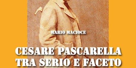 Cesare Pascarella tra serio e faceto a cura di Mario Macioce biglietti