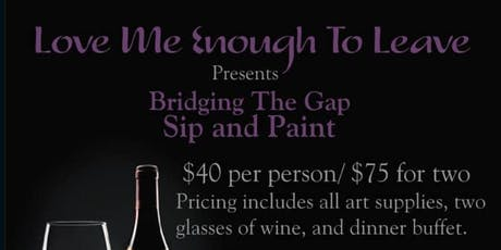 Bridging The Gap Sip and Paint  tickets