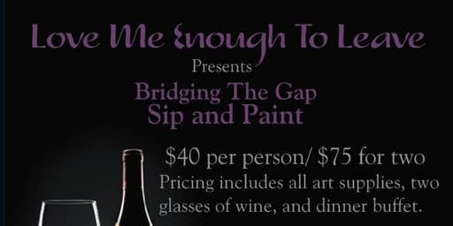 Bridging The Gap Sip and Paint