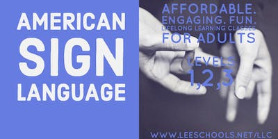 American Sign Language 1 (ASL) @Lee County Public Education Center  10/8-11/12