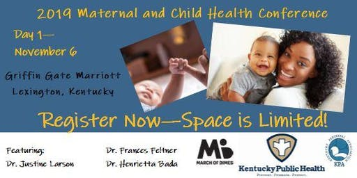 2019 Maternal and Child Health Conference (Day 1) Nov. 6 - Lexington, KY