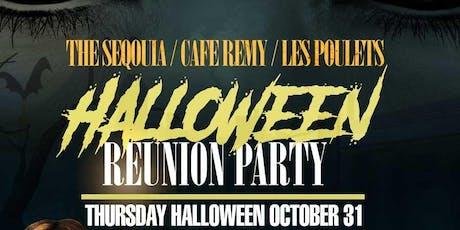 The Seqouia/Cafe Remy/Les Poulets Halloween Reunion Party by EDDIE BATIZ tickets