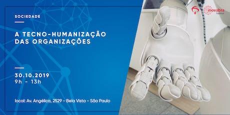 A Tecno-Humanização das Organizações ingressos