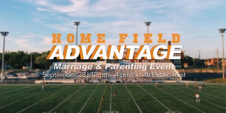 Home Field Advantage: Marriage & Parenting Event  tickets