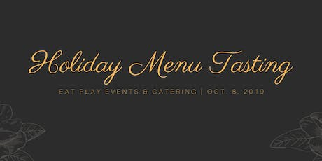 Eat Play Events & Catering Holiday Menu Debut tickets