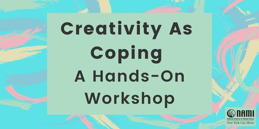 Creativity As Coping: A Hands-On Workshop