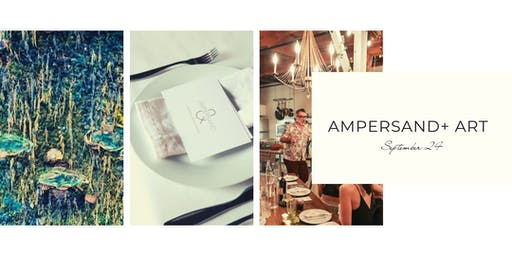 Ampersand Dinner + Art