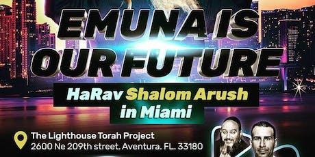 LHP presents Rav Shalom Arush: Melave Malka & Class Sat Nov 9th in Miami! tickets