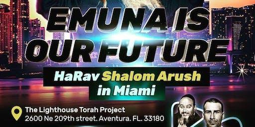 LHP presents Rav Shalom Arush: Melave Malka & Class Sat Nov 9th in Miami!
