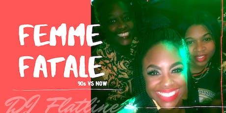 90s vs NOW - Femme Fatale returns tickets