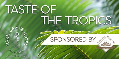 Taste of the Tropics at the Park James Hotel tickets