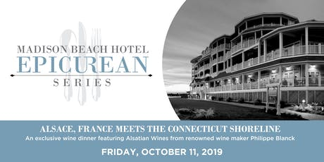 Madison Beach Hotel Epicurean Series   Alsatian Wine  Meets CT Shoreline tickets