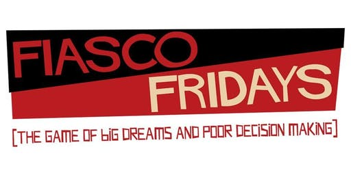 Random Encounter's Fiasco Fridays