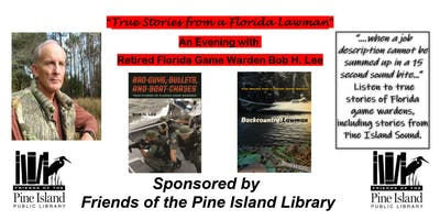 True Stories from a Florida Lawman - With Retired FL Game Warden Bob H. Lee