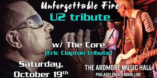 Unforgettable Fire (U2 Tribute) w/ The Core (Eric Clapton Tribute)