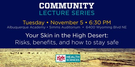 Your Skin in the High Desert: Risks, benefits, and how to stay safe tickets