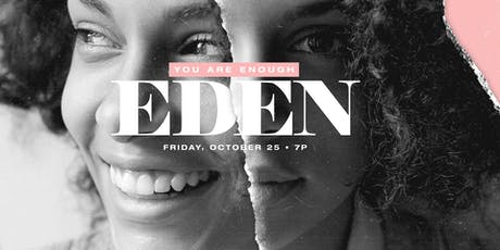 Eden: A Gathering of Whole-Hearted Women 2019 tickets