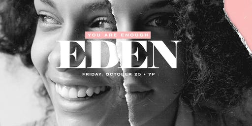 Eden: A Gathering of Whole-Hearted Women 2019