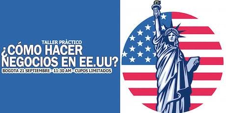 TALLER ¿CÓMO HACER NEGOCIO EN USA? / BOGOTA 21 SEPTIEMBRE entradas