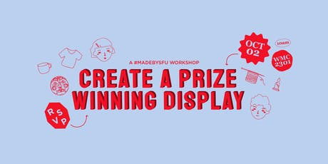 Create a Prize-Winning Display—A #MadeBySFU Workshop tickets