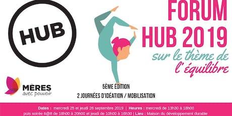Forum du HUB 2019 / 2 journées d'idéation / mobilisation nationale / Thème : L'équilibre tickets