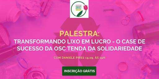 ACIB MULHER CONVIDA | Palestra: Transformando lixo em lucro - O case de sucesso da OSC Tenda da Solidariedade