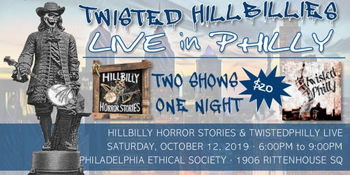 TwistedPhilly and Hillbilly Horror Stories LIVE in PHILLY!