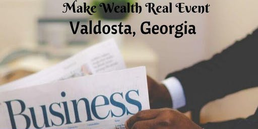 Valdosta Make Wealth Real Event
