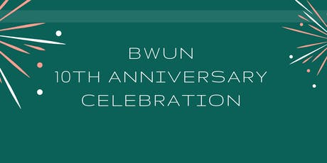 BWUN 10th Year Celebration + Relaunch tickets